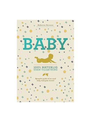 Baby 100% naturlig uden  tilsætning bog Forfatter: Rebecca Persson