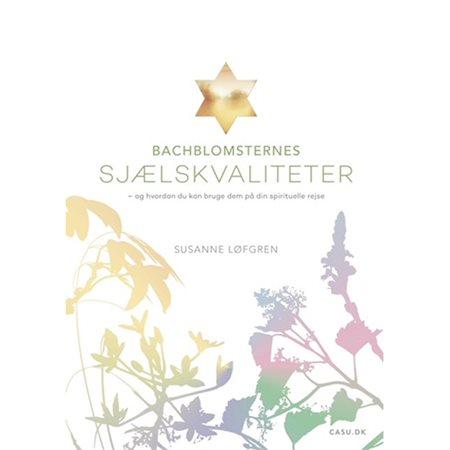 Bachblomsternes sjælskvaliteter af Susanne Løfgren