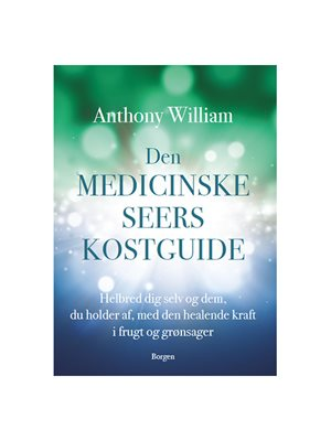 Den medicinske seers kostguide bog. Forfatter: Anthony William