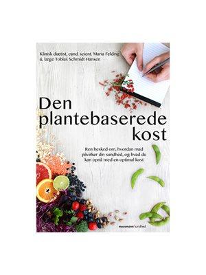 Den plantebaserede kost bog Forfatter Maria Felding & Tobias Schmidt Hansen