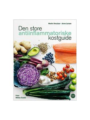 Den store antiinflammatoriske kostguide BOG Forf. Martin Kerutzer og Anne Larsen