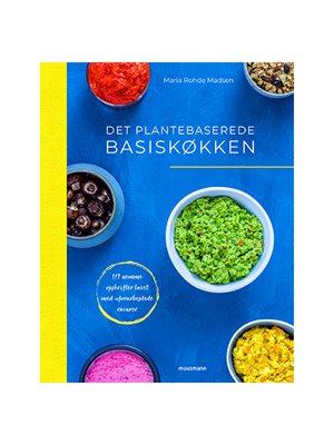 Det plantebaserede basiskøkken Bog Forfatter: Maria Rohde Madsen