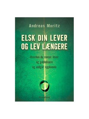 Elsk din lever og lev længere bog Forfatter: Andreas Moritz