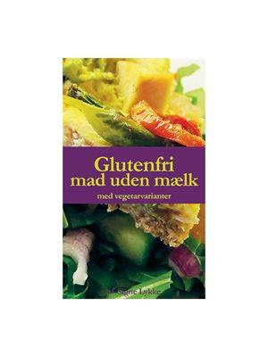 Glutenfri mad uden mælk bog Forfatter: Signe Lykke Skonnord