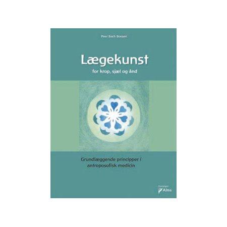 Lægekunst bog - for krop,  sjæl og ånd Forfatter: Per Bach Boesen
