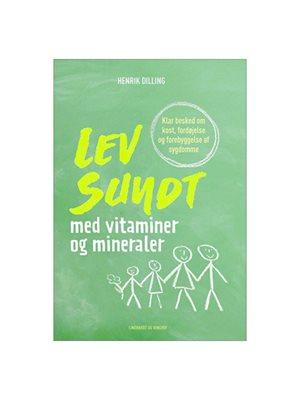 Lev sundt med vitaminer og  mineraler bog Forfatter: Henrik Dilling