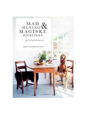 Mad Mening & Magiske øjeblikke Forfatter Anette Harbech Olesen