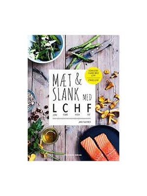 Mæt og slank med LCHF BOG Forfatter: Jane Faber