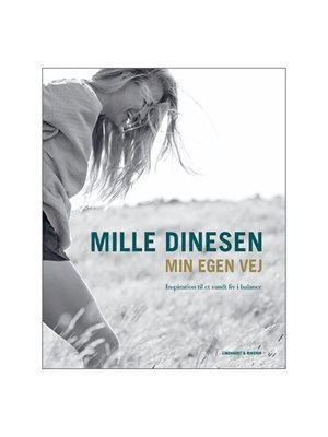 Min egen vej - inspiration til et sundt liv i balance BOG Forf. Mille Dinesen