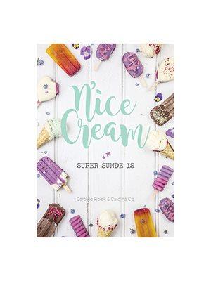 Nice Cream super sunde is bog Caroline Fibæk & Carolina Cia