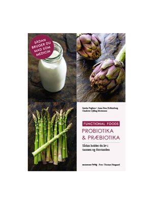 Probiotika & Præbiotika bog Sådan holder du liv i tarmen og forstanden