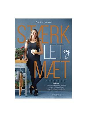 Stærk, let og mæt bog Forfatter: Anne Hjernøe