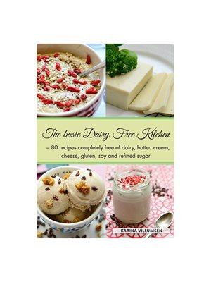 The Basic Dairy free Kitchen bog Forfatter Karina Villumsen