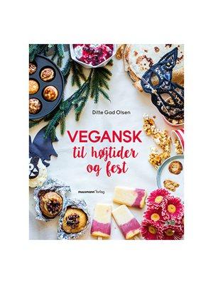 Vegansk t. højtider & fest bog Forfatter Ditte Gad Olsen